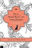 How to Marry Right and Avoid Divorce, Susana K. O'Hara, 1617399434
