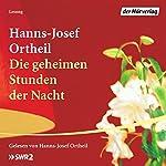 Die geheimen Stunden der Nacht | Hanns-Josef Ortheil
