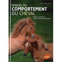 Manuel du comportement du cheval: Origine, traitement et prévention des