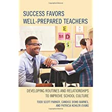 Success Favors Well-Prepared Teachers: Developing Routines & Relationships to Improve School Culture