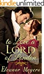 Regency Romance: To Love A Lord of Lo...