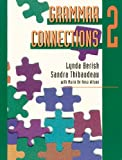 Grammar Connections : An Advanced Course for Reference and Practice, Berish, Lynda and Thibaudeau, Sandra, 0133332888