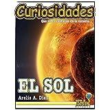 Libro para niños ~ El Sol: La Tierra y los Planetas (Curiosidades que no te contarán en la escuela nº 4) (Spanish Edition)