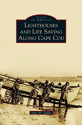 - Lighthouses and Life Saving Along Cape Cod
