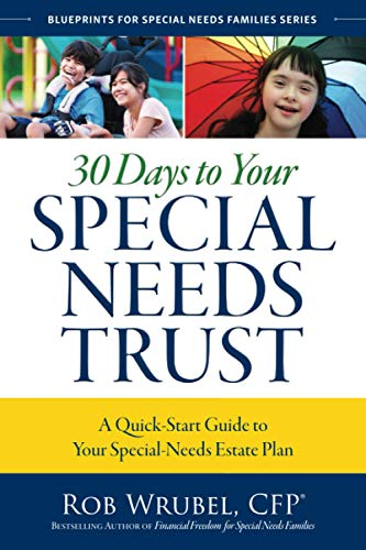 Book Cover: 30 Days to Your Special Needs Trust: A Quick-Start Guide to Your Special-Needs Estate Plan
