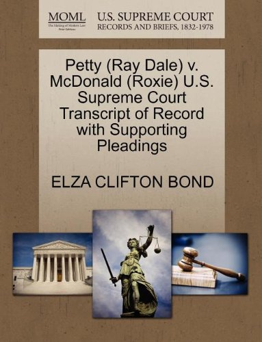 Petty (Ray Dale) v. McDonald (Roxie) U.S. Supreme Court Transcript of Record with Supporting Pleadings