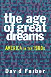 The Age of Great Dreams, David Farber, 0809015676