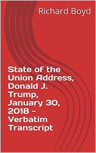 State of the Union Address, Donald J. Trump, January 30, 2018 - Verbatim Transcript