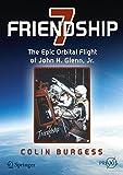 Friendship 7 : The Epic Orbital Flight of John H. Glenn, Jr, Burgess, Colin, 3319156535