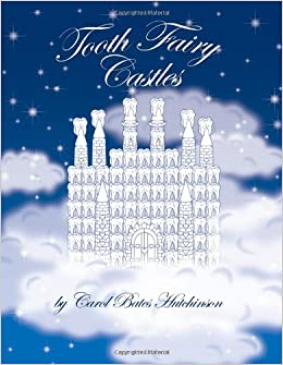 Tooth Fairy Castles By Carol Bates Hutchinson