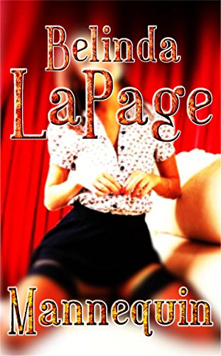 Mannequin: Frozen And Helpless (Dorm Room Dares Book 2) By [LaPage, Part 94