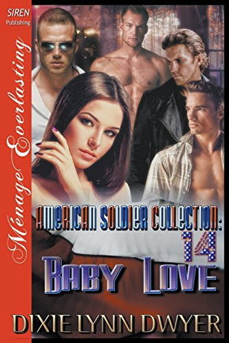 The American Soldier Collection 14: Baby Love (Siren Publishing Menage Everlasting)