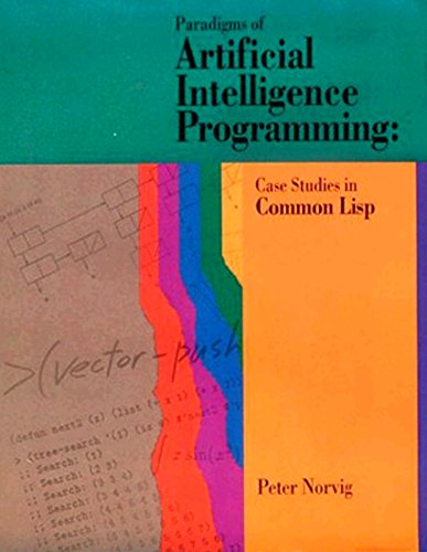Paradigms of Artificial Intelligence Programming: Case Studies in Common Lisp by Brand: Morgan Kaufmann