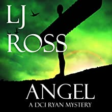 Angel: The DCI Ryan Mysteries, Book 4 Audiobook by LJ Ross Narrated by Jonathan Keeble