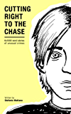 Cutting Right to the Chase Vol.1: 6x1000 word stories of unusual crimes (Chase Williams Cozy Mysteries)