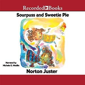 Sourpuss and Sweetie Pie Audiobook