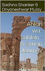 Ahlan wa-sahlan - A Syrian Journey