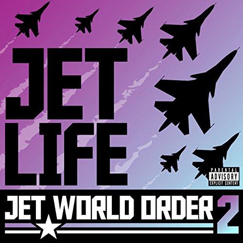Jet World Order 2 [Explicit]