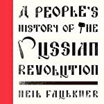 A People's History of the Russian Revolution: Left Book Club | Neil Faulkner