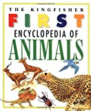 img - for The Kingfisher First Encyclopedia of Animals book / textbook / text book