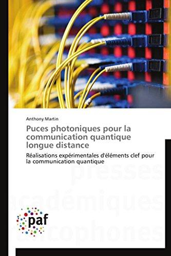 Puces photoniques pour la communication quantique longue distance: Réalisations expérimentales d'éléments clef pour la c
