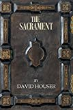 By David Houser The Sacrament [Paperback]