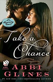 Take a Chance: A Rosemary Beach Novel (The Rosemary Beach Series Book 7) by [Glines, Abbi]