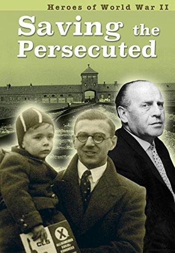 Saving the Persecuted (Heroes of World War II)