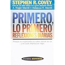Primero, Lo Primero/ First Things First Everyday: Reflexiones Diarias (Paidos Empresa) (Spanish Edition)