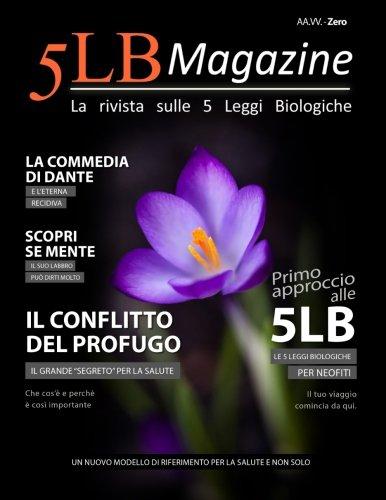 5LB Magazine - ZERO: La rivista sulle 5 Leggi Biologiche (Italian Edition)