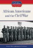 African Americans and the Civil War, Ronald A. Reis, 1604130385