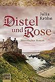 Distel und Rose: Historischer Roman
