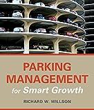 Parking Management for Smart Growth, Willson, Richard W., 1610914252