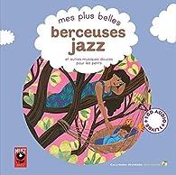 Mes plus belles berceuses jazz et autres musiques douces pour les petits par Elsa Fouquier