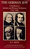 img - for The German Jew: A Synthesis of Judaism and Western Civilization, 1730-1930 book / textbook / text book