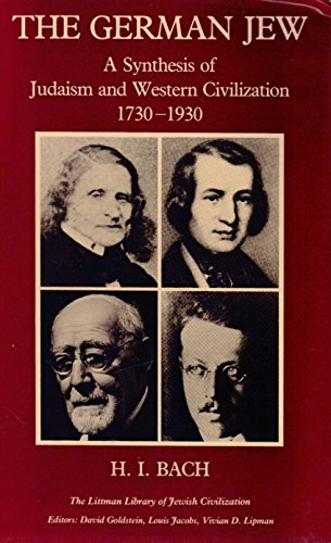 The German Jew: A Synthesis of Judaism and Western Civilization, 1730-1930