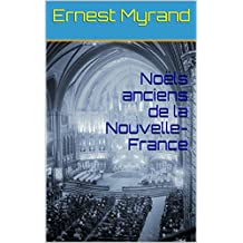 Noëls anciens de la Nouvelle-France (French Edition)