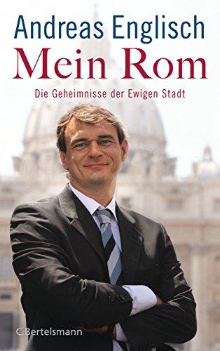 Mein Rom: Die Geheimnisse der Ewigen Stadt (German Edition)