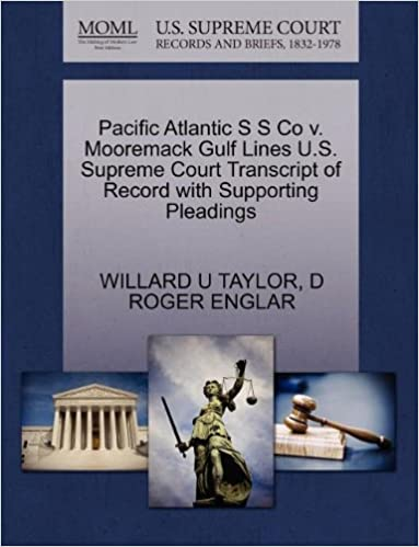 Book Pacific Atlantic S S Co v. Mooremack Gulf Lines U.S. Supreme Court Transcript of Record with Supporting Pleadings