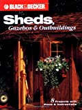 Sheds, Gazebos and Outbuildings, Phil Schmidt and Creative Publishing International Editors, 1589230086