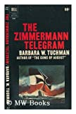 img - for The Zimmermann telegram / Barbara W. Tuchmann book / textbook / text book