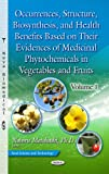 Occurrences, Structure, Biosynthesis and Health Benefits Based on Their Evidences of Medicinal Phytochemicals in Vegetables and Fruits, Noboru Motohashi, 1628088958