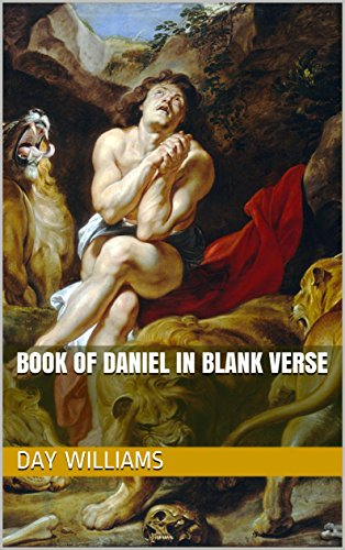 Book of Daniel in Blank Verse (Bible in Blank Verse 25) by [Williams, Day]