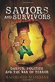 Saviors and Survivors: Darfur, Politics and the War on Terror