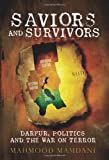 Front cover for the book Saviors and Survivors: Darfur, Politics, and the War on Terror by Mahmood Mamdani