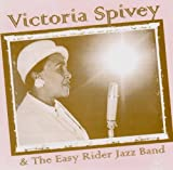 Victoria Spivey & The Easy Rider Jazz Band by Victoria Spivey (2002-01-04)