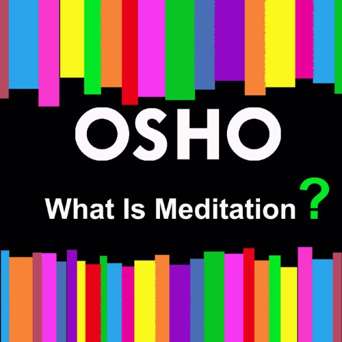 Amazon.com: What Is Meditation?: Osho: MP3 Downloads
