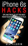 Iphone De Apple 6s Best Deals - iPhone 6s Hacks: Tips and Tricks to get the most from your iPhone 6s and 6s Plus! (iPhone 6s, iphone 6s apple, iPhone 6s manual, iPhone 6s plus apple, ... guide, iphone 6s guide) (English Edition)