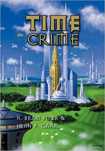 Image - Time Crime by H. Beam Piper and John F. Carr, Pequod Press, 2010
