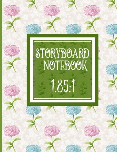 Download Storyboard Notebook 1.85:1: Story Board Book : 4 Panel / Frame with Narration Lines, Sketch Picture Book Ideas for Writers and Illustrators - Hydrangea Cover (Volume 35) pdf epub